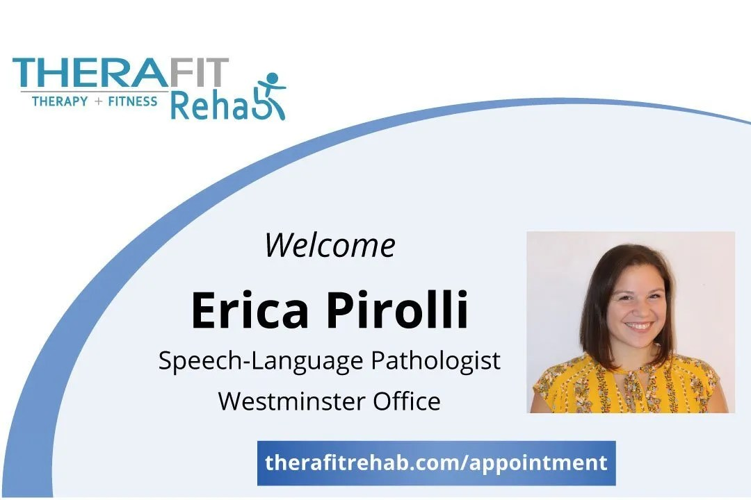 Welcome Erica Pirolli, SLP, to Therafit Rehab