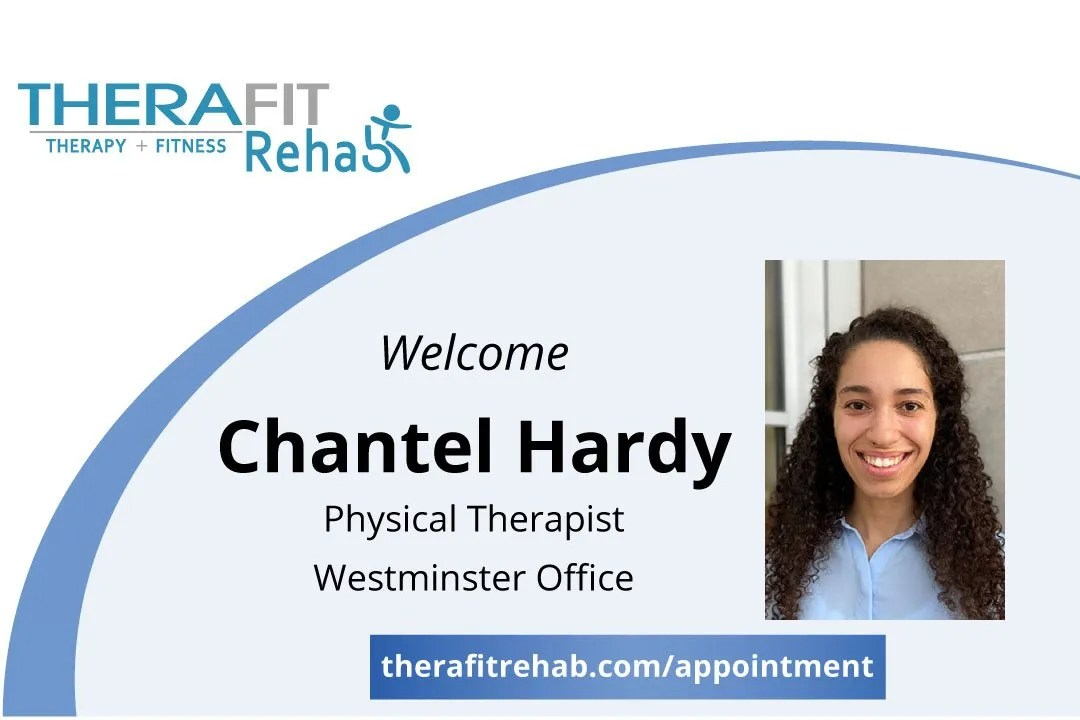 Therafit Rehab has added physical therapist Chantel Hardy to its Westminster location.