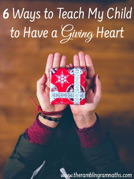 6 Ways to Teach My Child to Have A Giving Heart