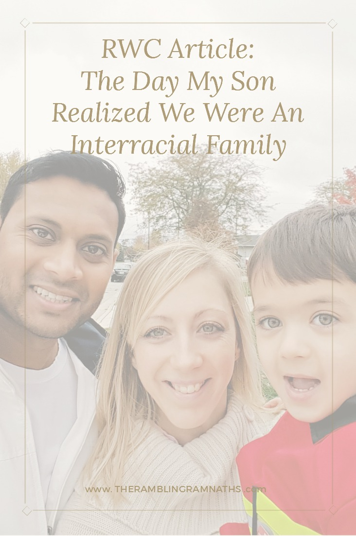 They Day My Son Realized We Were In Interracial Family. Article featured on Raising World Children e-magazine.