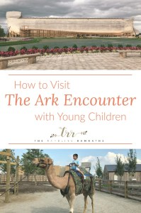 How to Visit the Ark Encounter with Young Children