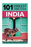 101 Coolest Things to Do in India