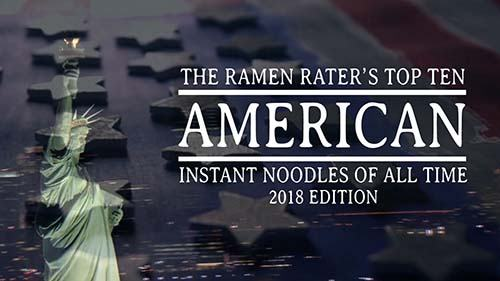 The Ramen Rater's Top Ten American Instant Noodles Of All Time 2018 Edition