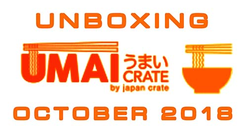Umai Crate: Japanese Instant Ramen Box – October 2018 – Unboxing Time