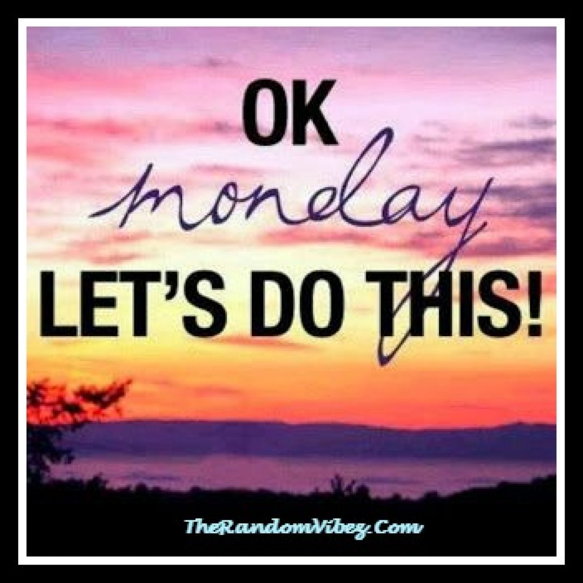 50 Monday Inspirational Quotes And Images For A Great Start