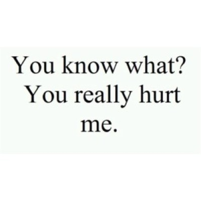 You Really Hurt Me Quotes images tumblr