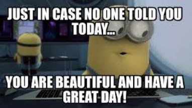 Minions Picture Quotes on Have a Great Day