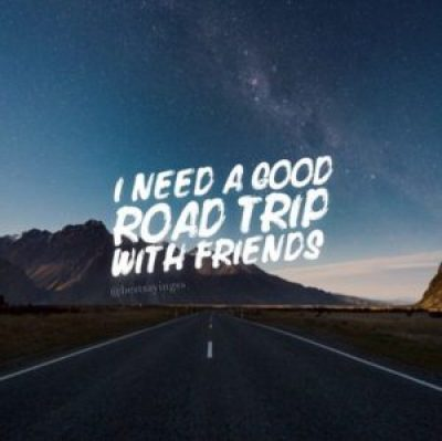 quotes about road trips with friends
