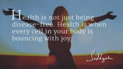 Quotes about Health By SAdhguru