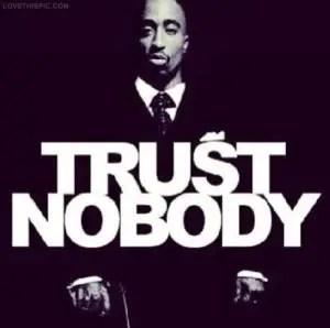 Trust no one Quotes Tumblr