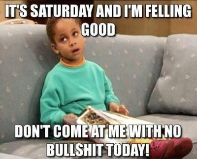 90 Funny Saturday Memes Images Pics For A Happy Weekend
