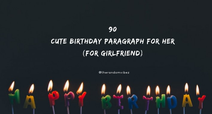 90 Cute Birthday Paragraph For Her For Girlfriend