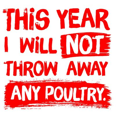 Pledge: This year I will not throw away any poultry (a tip to encourage people to use up leftover chicken)