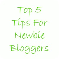 top 5 tips for newbie bloggers