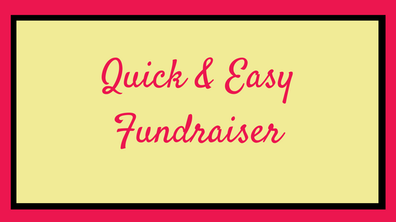 Quick and Easy Fundraiser