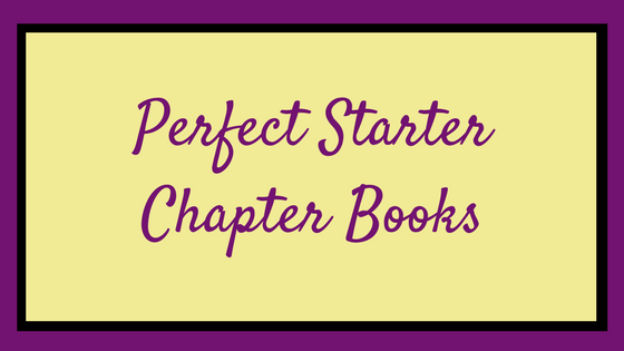 Perfect Starter Chapter Books