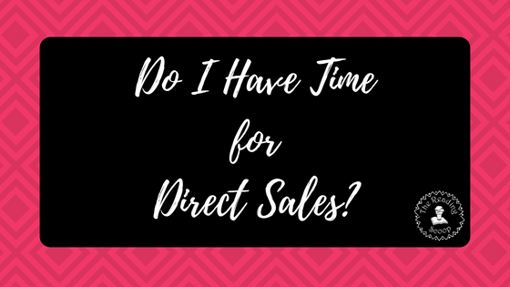 Do I Have Time for Direct Sales?