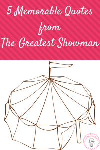 5 Memorable Quotes from the Greatest Showman