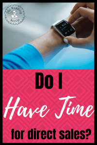 Do I have time for direct sales? Follow these quick tips to make enough time in your day to get stuff done! #thereadingscoop
