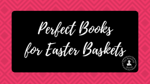 Books for Easter Baskets