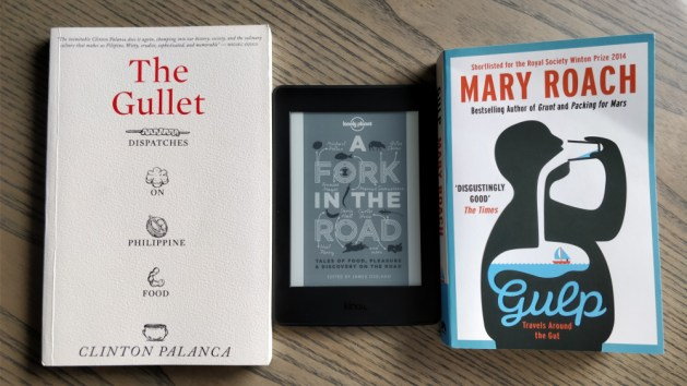"""Three books about food: Clinton Palanca's """"The Gullet"""", Lonely Planet's """"A Fork in the Road"""", and Mary Roach's """"Gulp""""."""