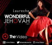 Video of the month: Laureche releases another classy video 'Wonderful Jehovah'