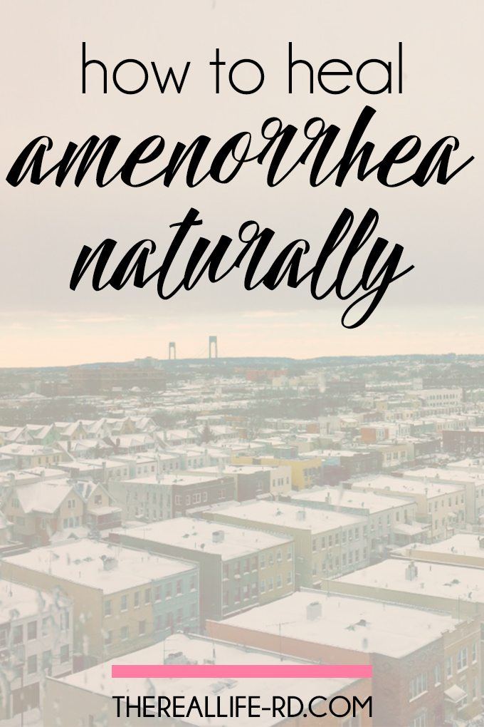 No period? Here's my best tips for healing amenorrhea naturally - from a registered dietitian & nurse practitioner. | The Real Life RD