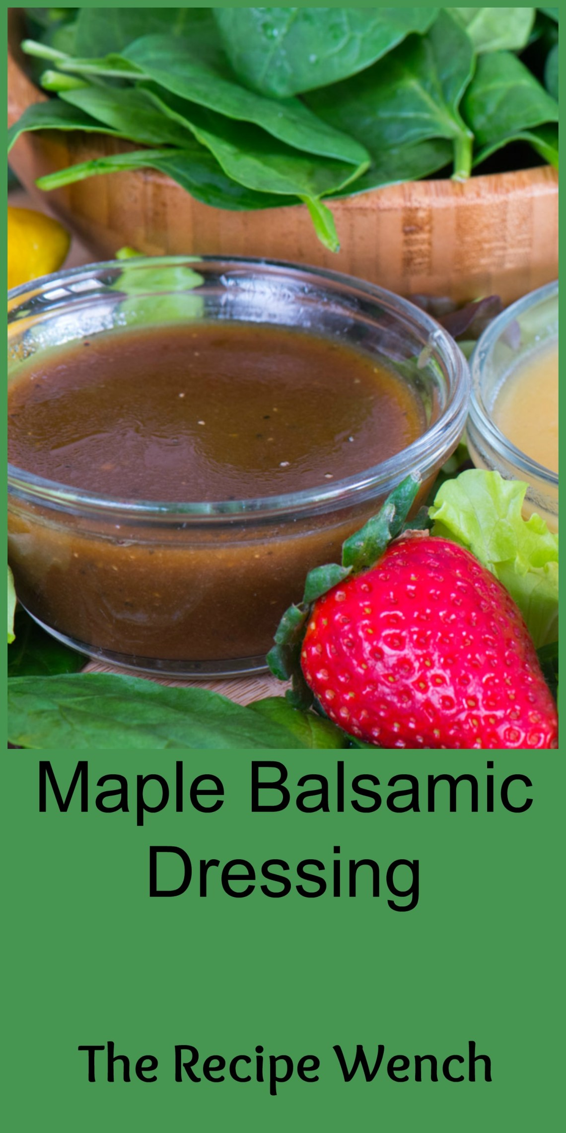 Maple balsamic dressing takes 4 ingredients and 5 minutes. Why buy?   The Recipe Wench