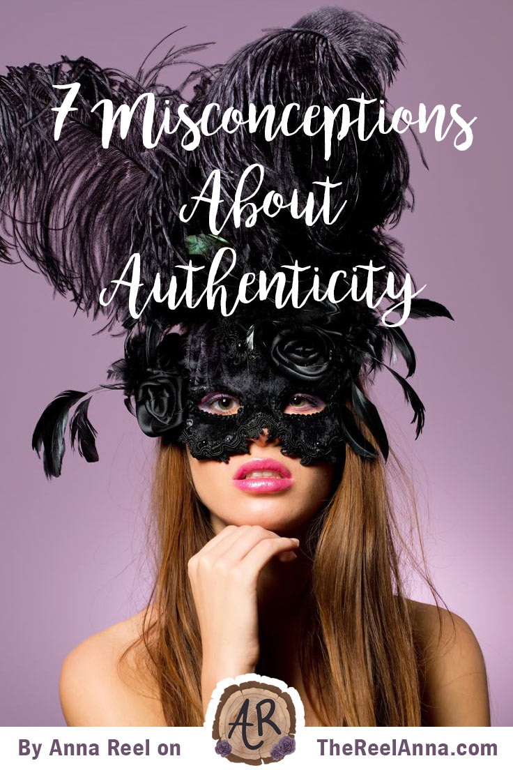 7 Misonceptions About Authenticity -- Do you believe any of these false meanings of authenticity? + FREE eBook with worksheets