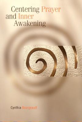 Centering Prayer and the Inner Awakening