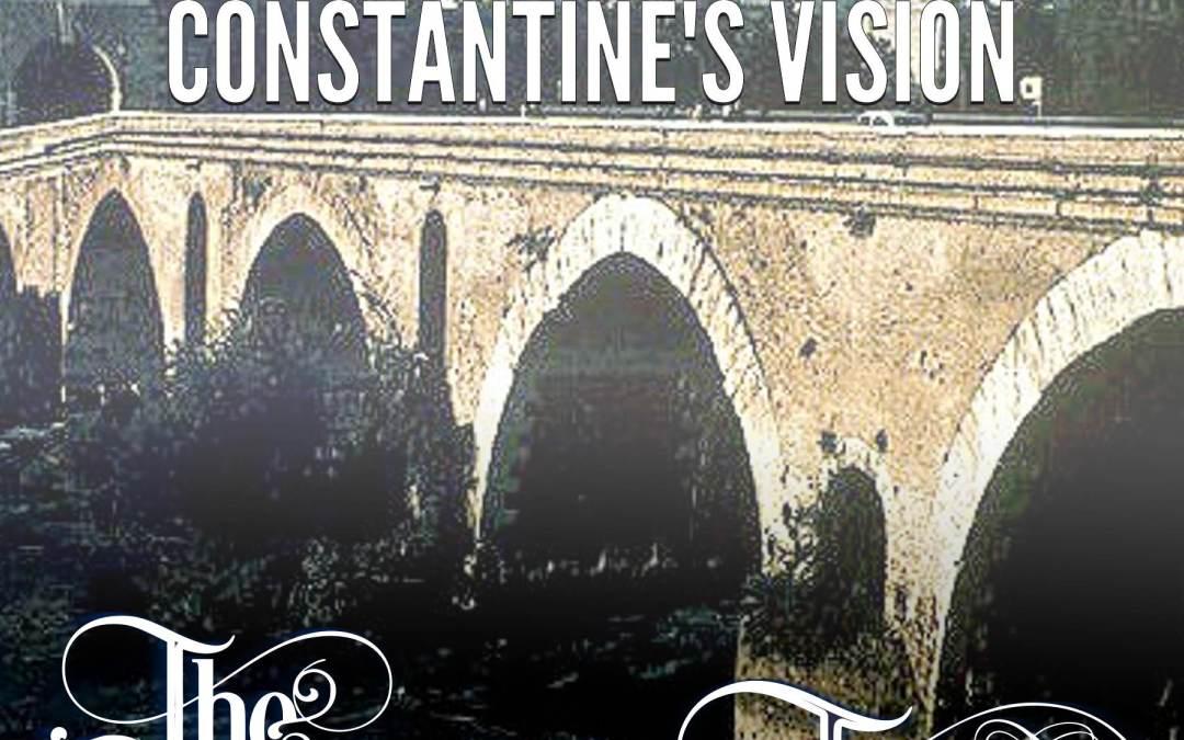 Episode 3 – Constantine's Vision