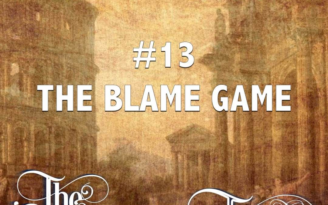#13 – The Blame Game