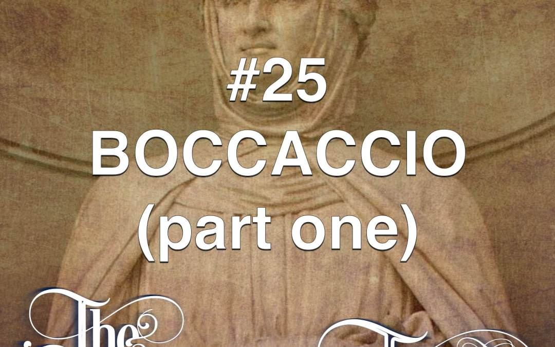 #25 – Boccaccio Part One