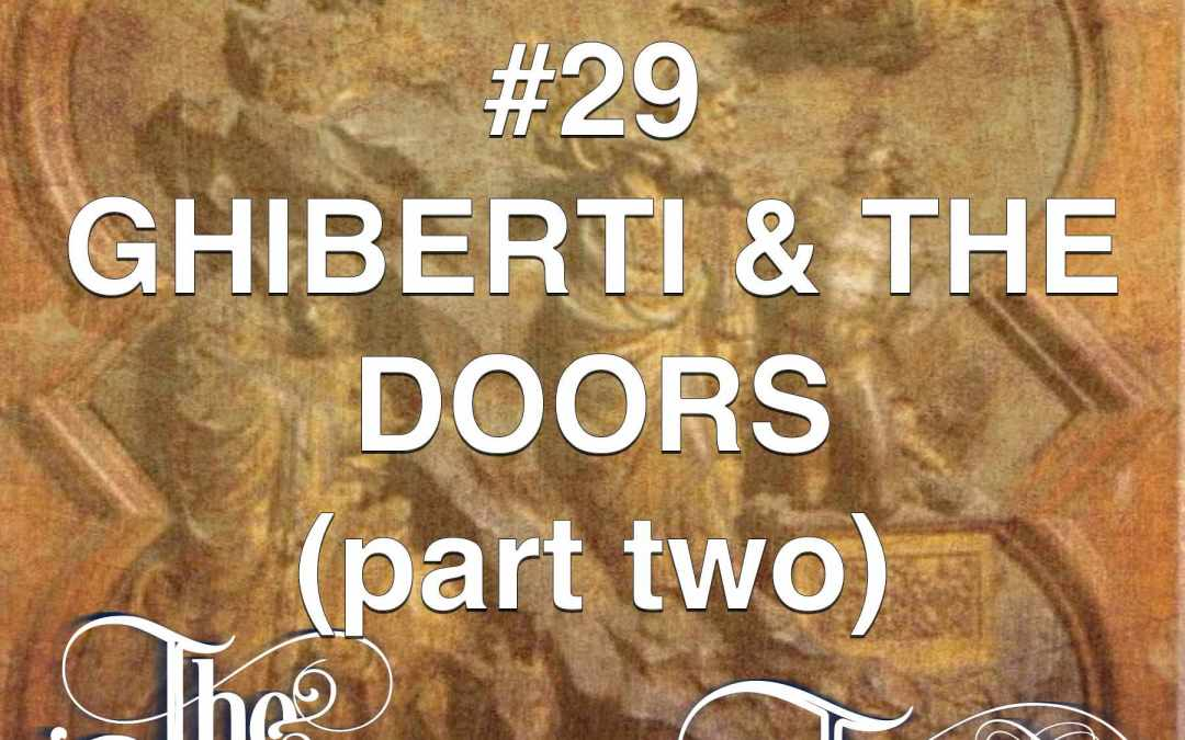 #29  Ghiberti & The Doors II