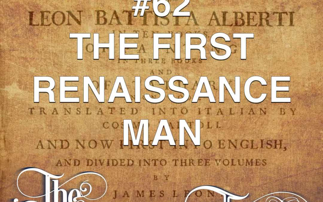 #62 The First Renaissance Man