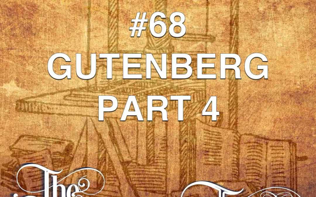 #68 – Gutenberg Part 4