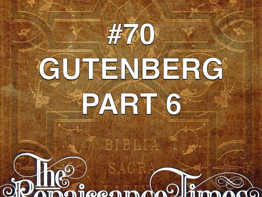 #70 – Gutenberg Part 6