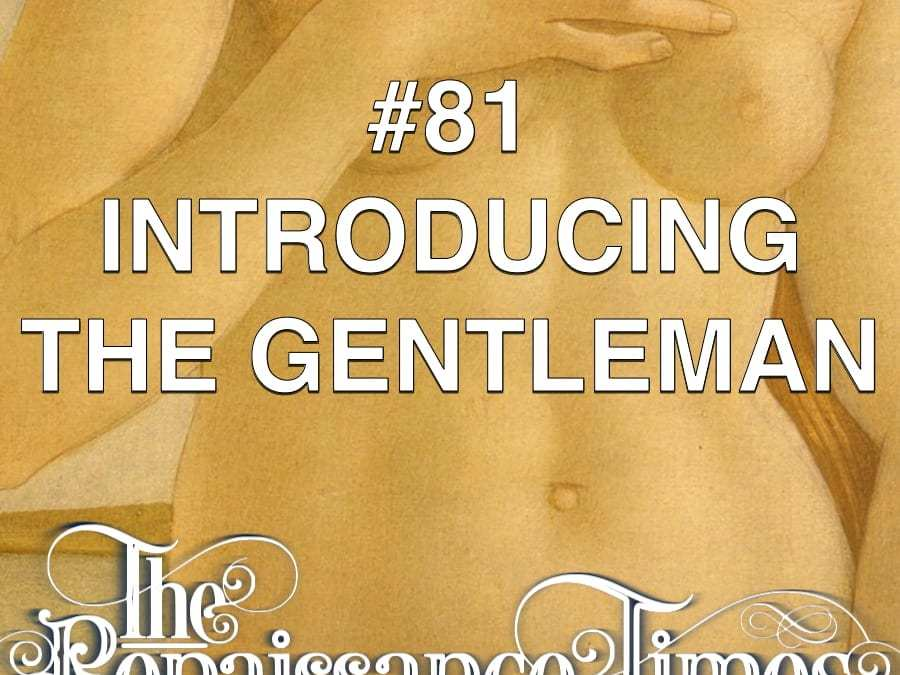 #81 – Introducing The Gentleman