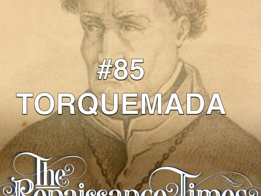 #85 – Torquemada