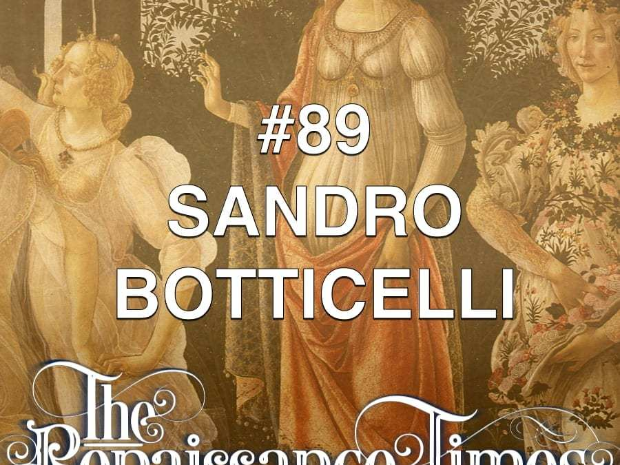 #89 – Sandro Botticelli