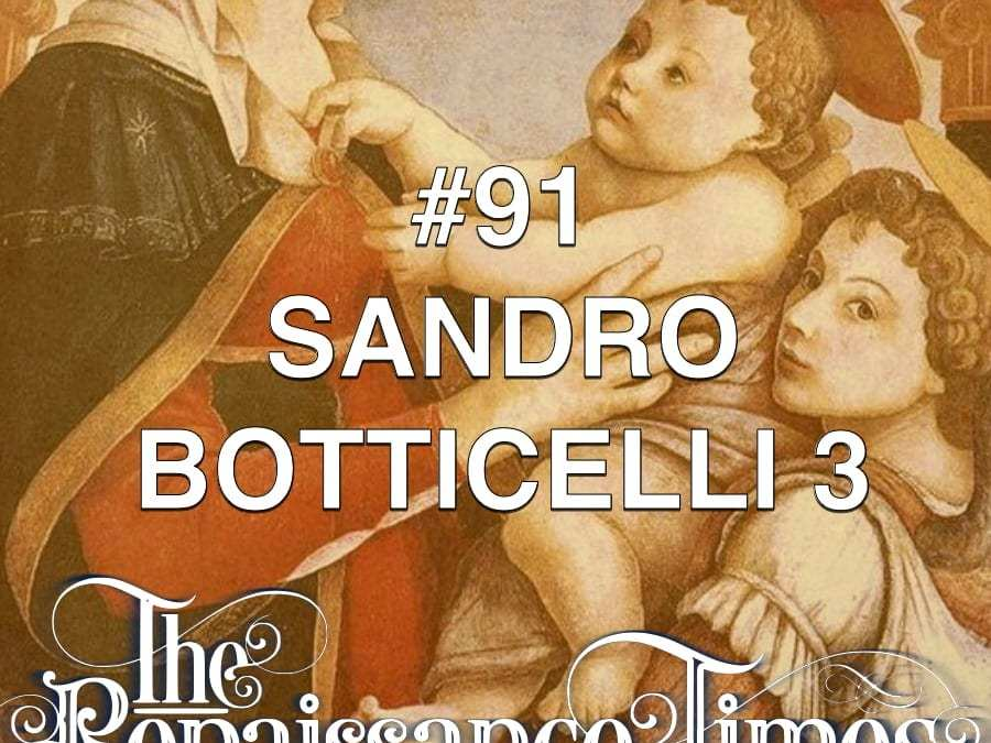 #91 – Sandro Botticelli 3