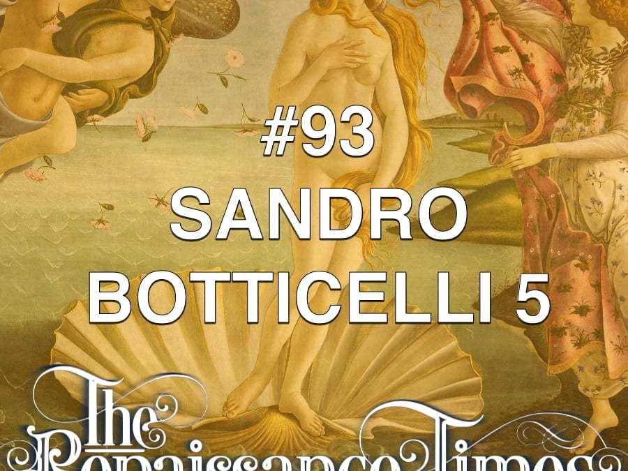 #93 – Sandro Botticelli 5