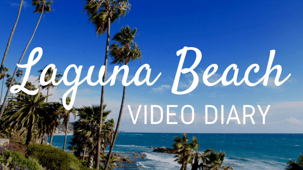 Video Diary: Laguna Beach