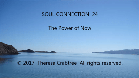 Soul Connection 24 ~The Power of Now