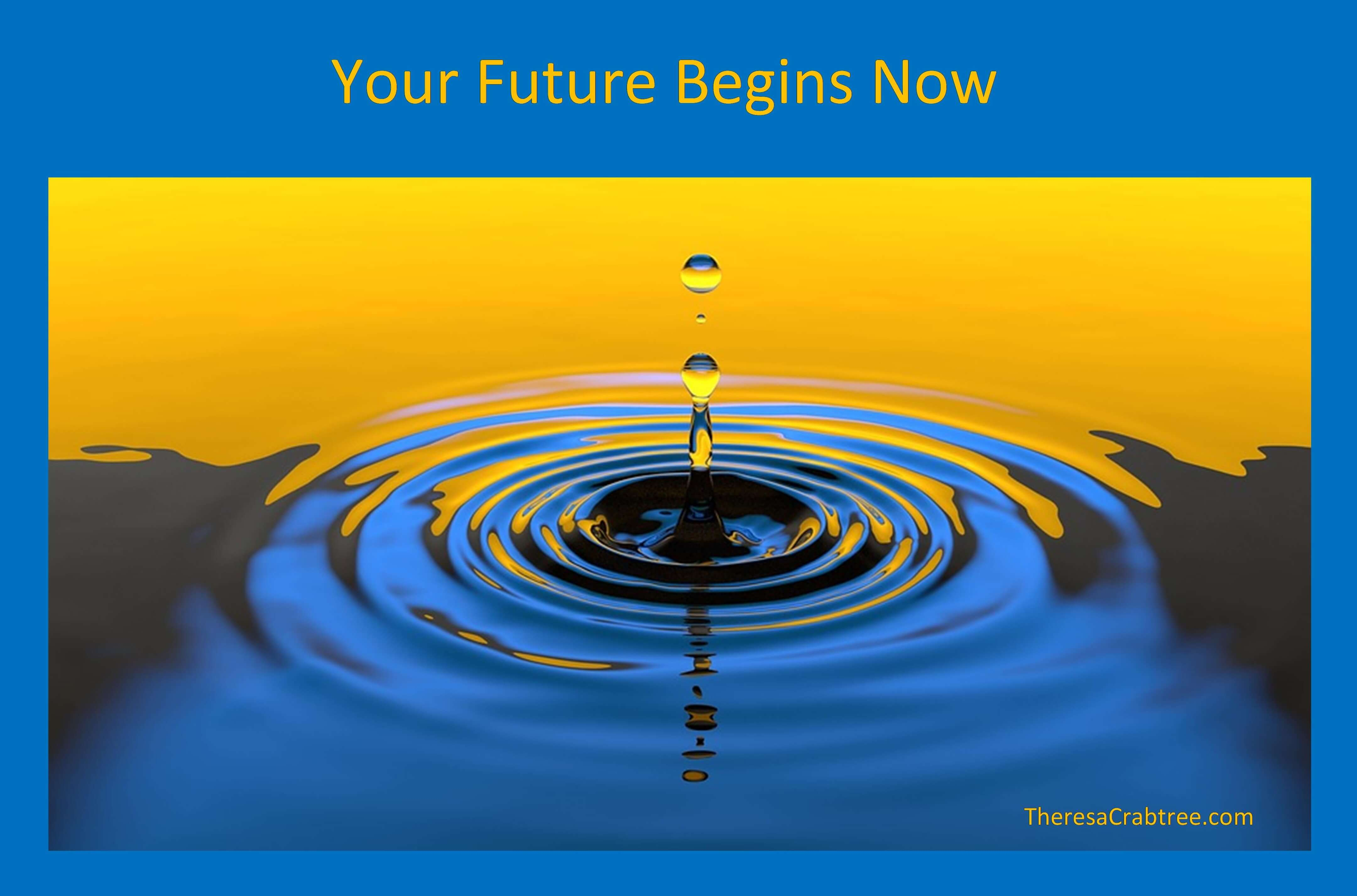 Your Future Begins Now
