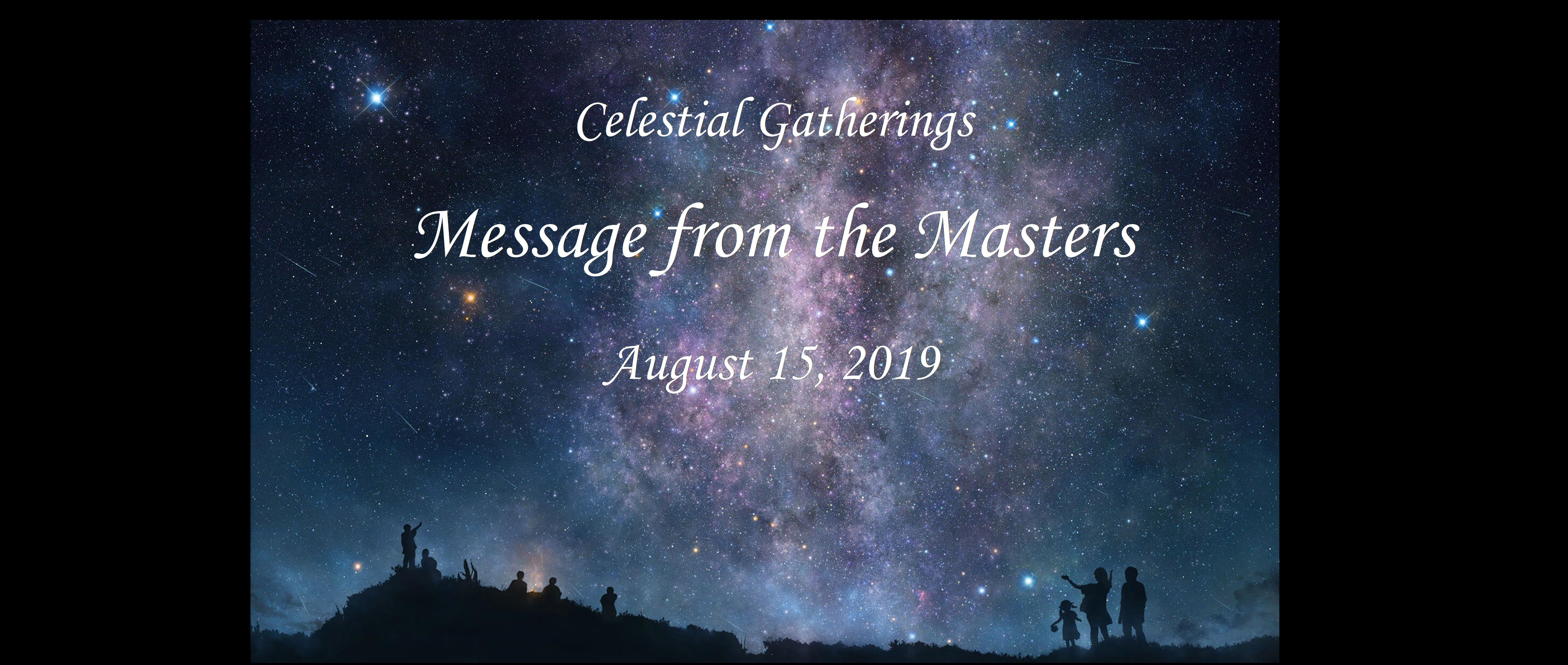 Message from the Masters: 081519
