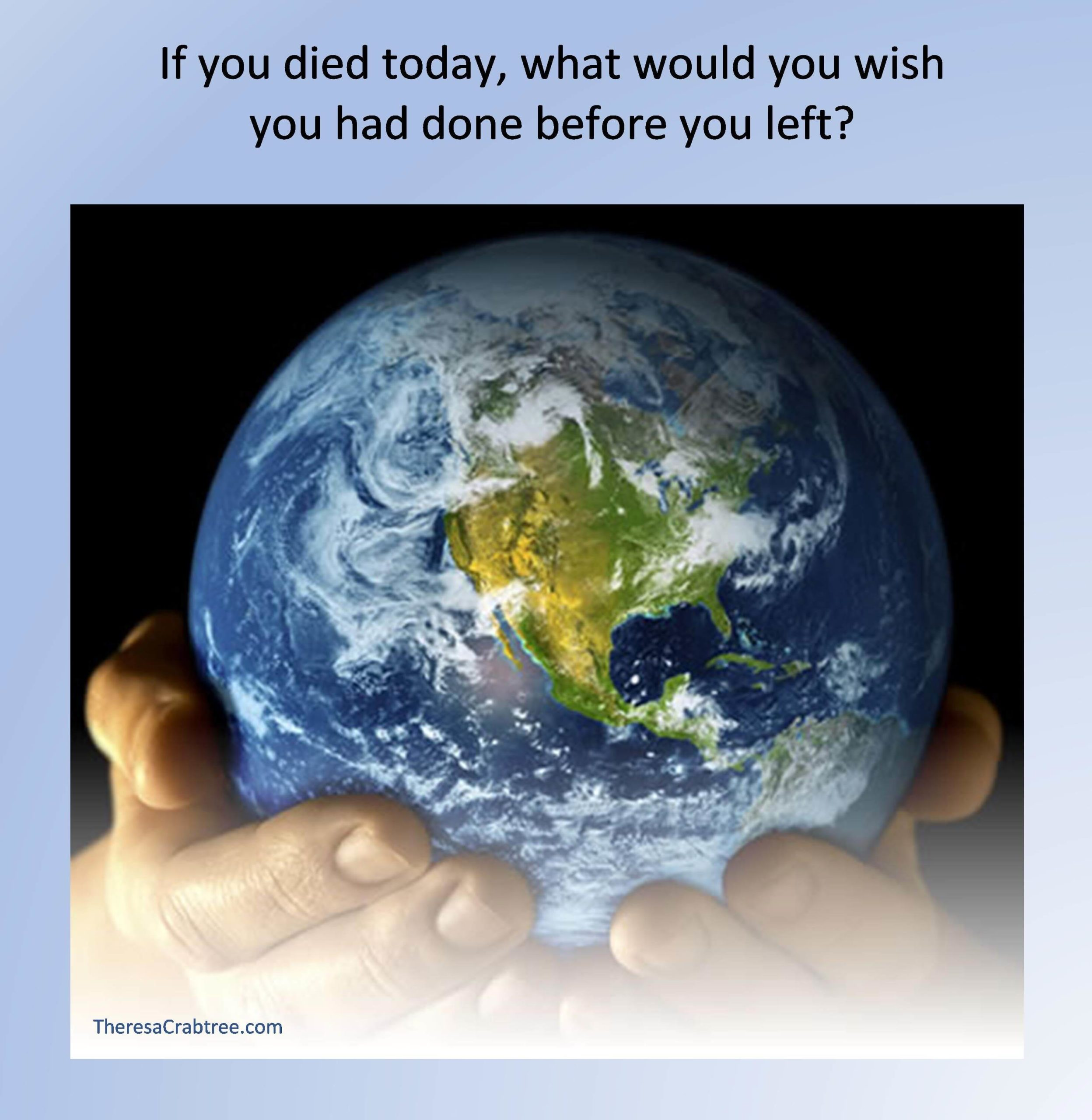 If you died today…