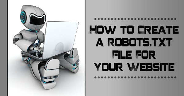 Create a Robots.txt File for Your Website