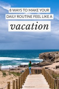 Life's a beach. How to make your daily routine feel like a vacation.