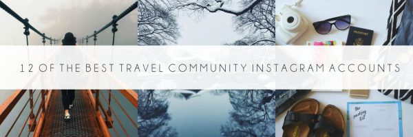 12 Best Travel Community Instagram Accounts